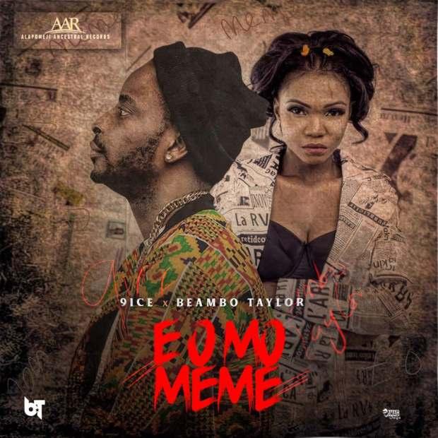 9ice – E O Mo Meme ft. Beambo Taylor