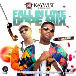 Mixtape: DJ Kaywise – Fall In Low Dope Mix