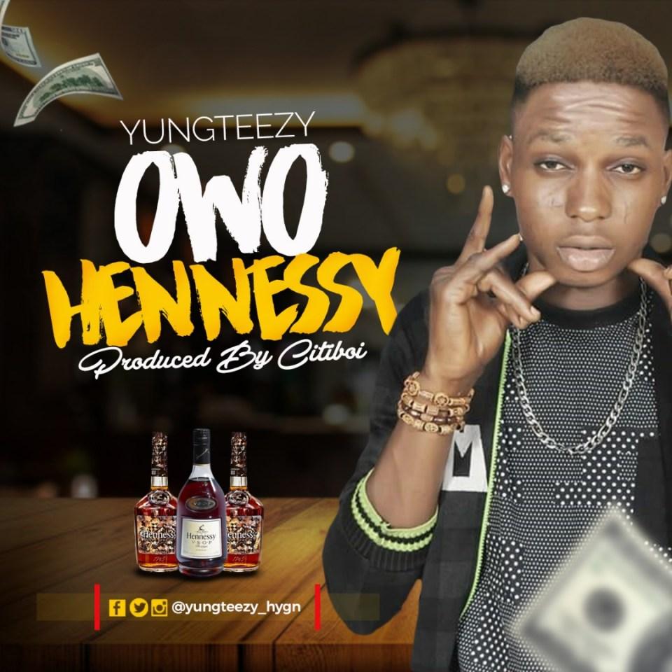 Yungteezy - Owo Henessy