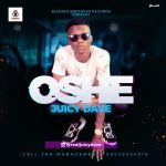 Juicy Dave – Oshe (Prod. Pjay)