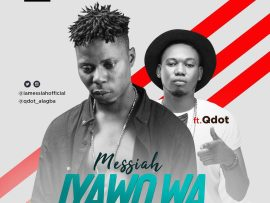 Messiah Ft. Qdot - Iyawo Wa (Prod. Tuzi)