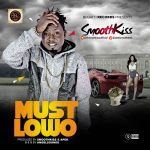 SmoothKiss – Must Lowo (Prod. Apek & SmoothKiss)