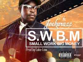 JOEKARAZZ - Small Work Big Money