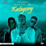 Lokcitymusic – Kategory Ft. Limerick, V5ive & Anny D