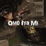 King Bobby - Omo Iya Mi
