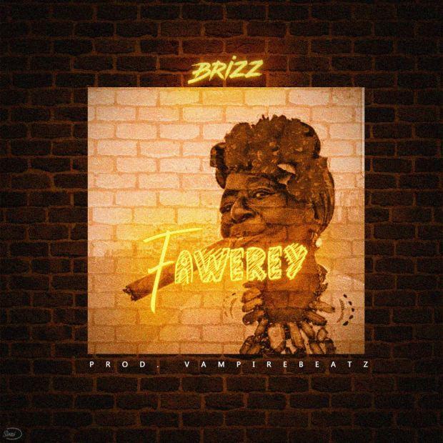 Brizz - Fa Werey (Prod. By Vampire Beatz)