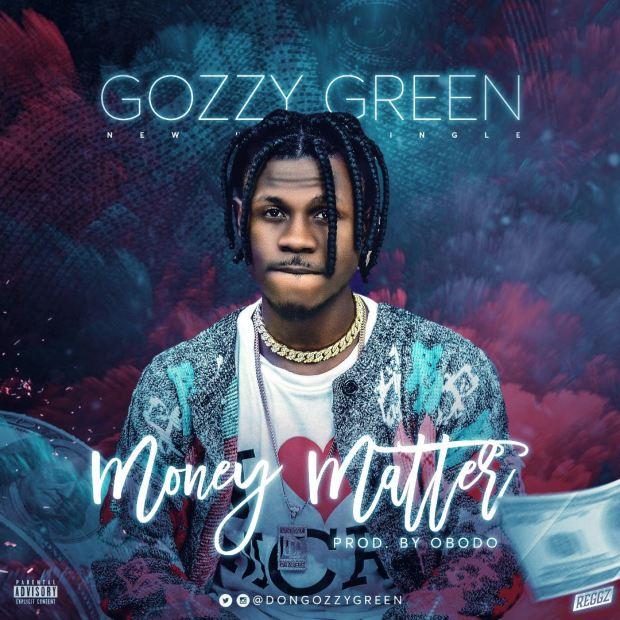 Gozzy Green - Money Matter