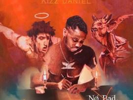 Kizz Daniel – No Bad Songz