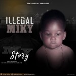 Illegal Miky - My Story
