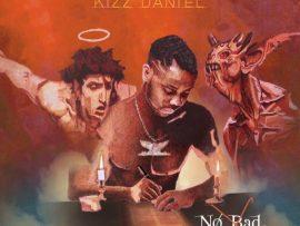Kizz Daniel - Bad ft Wretch32