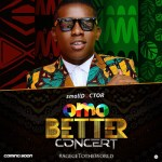 omobetterconcertcomingsoon2 Entertainment Gists News