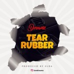 Dreamz - Tear Rubber