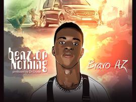 Bravo AZ - Benz Or Nothing