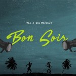 Falz – Bon Soir ft. Olu Maintain