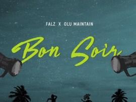 Falz – Bon Soir ft. Olu Maintain