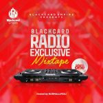 Blackcard Radio Exclusive Mixtape – Volume one (Hosted by NormalLifeDj)