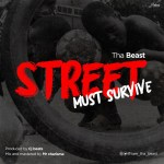 Tha Beast – Street Must Survive