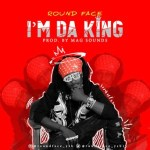 RoundFace – Am Da King (Prod. By Magnificent Sounds)