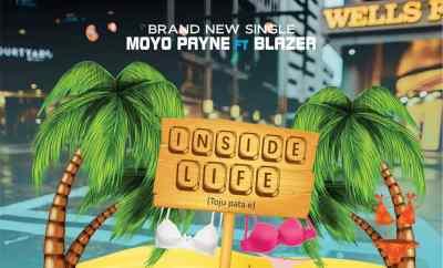 Moyo Payne x Mr Blazer - Inside Life (Toju Pata e)