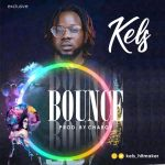 Kels – Bounce (Prod. by Chargy)