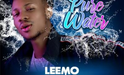 Leemo - Pure Water Ft. Dj Minister + is it Your Money
