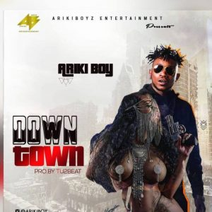 Arikiboy - Down Town