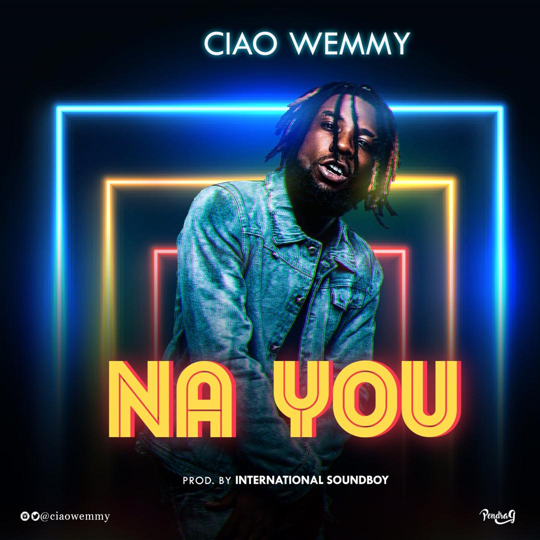 Ciao Wemmy - Na You