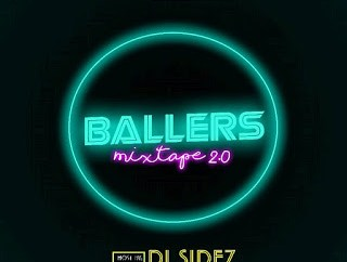 DOWNLOAD MIXTAPE: DJ Sidez - Ballers Mixtape 2.0