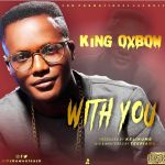 King-Oxbow_With-YOU Audio Music