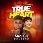 Mr CK - True Heart