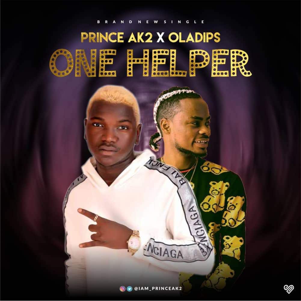 Prince AK2 & Oladips - One Helper