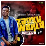 MIXTAPE: Dj Genesis De Entertainer – Zanku To The World Mix