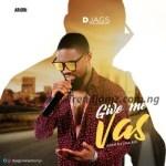 Djags – Give Me Vas