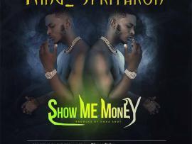 King Spritakon - Show Me Money