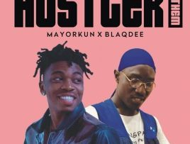 Mayorkun Ft Blaqdee – Hustler Anthem