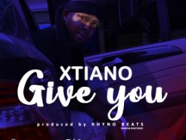 Xtiano - Give You (Prod. Rhyno Beats)