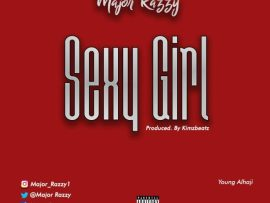 Major Razzy – Sexy Girl