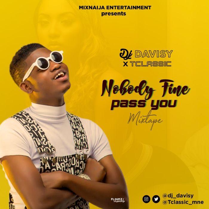 MIXTAPE: DJ Davisy – Nobody Fine Pass You Mix