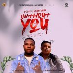 S'Cole Ft. Barry Jhay – Without You (Prod. Lussh)