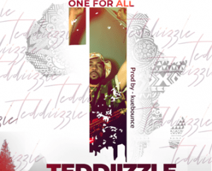 Teddiizzle - One For All