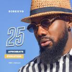 MIXTAPE: DJRexyo – 25 (Afrobeats Evolution)