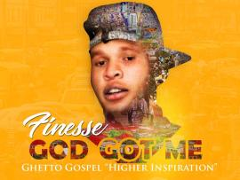 Finesse - God Got Me + Hold it