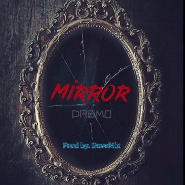 Dremo – Mirror
