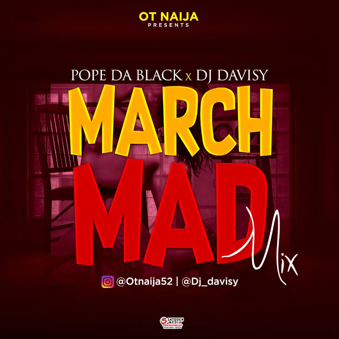 MIXTAPE: Pope Dablack x DJ Davisy - March Mad Mix