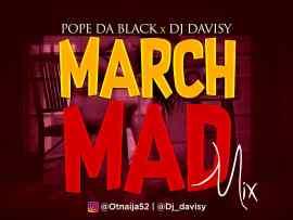 MIXTAPE: Pope Dablack x DJ Davisy - March Mad Mix