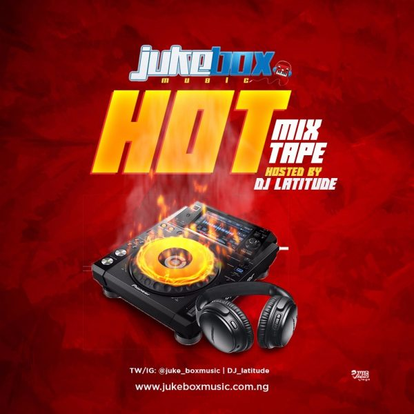 DJ Latitude - Jukebox Hot Mixtape