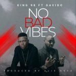 King98 ft. Davido — No Bad Vibes