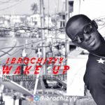 Wake-Up-Ibrochizyy-500x333 Audio Music Recent Posts