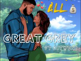 Great Grey – Got It All Ft. Ditweni
