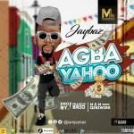 Jaybaz – Agba Yahoo